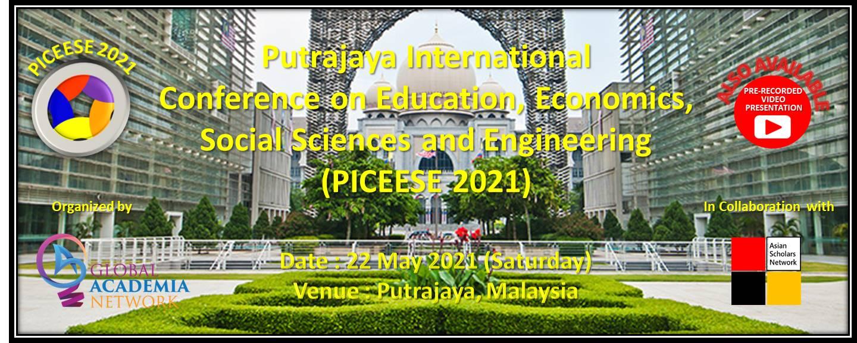 Putrajaya International Conference on Education, Economics, Social Sciences and Engineering (PICEESE 2021)
